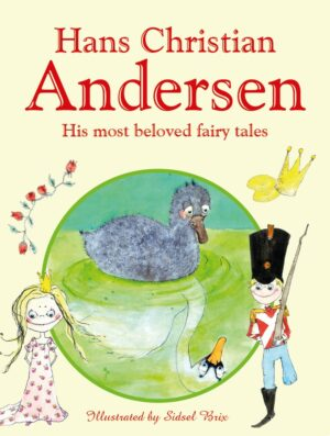 H.C. Andersen - His most beloved fairy tales